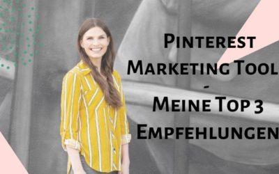 Pinterest Marketing Tools – Meine Top 3 Empfehlungen