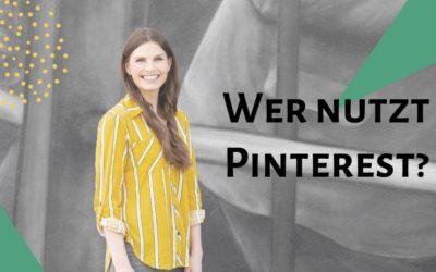 Wer nutzt Pinterest? – Zahlen, Daten und Fakten