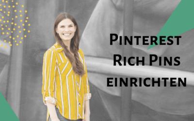 Pinterest Rich Pins einrichten – Anleitung für WordPress-Blogartikel Rich Pins