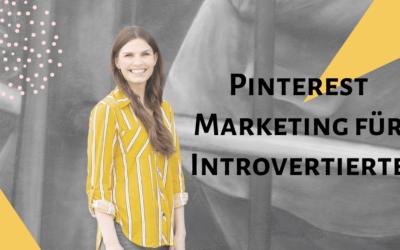 Marketing für Introvertierte – Pinterest für stille Unternehmer*innen