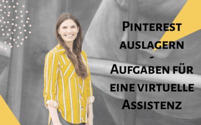 Pinterest auslagern – Aufgaben die eine Virtuelle Assistenz übernimmt
