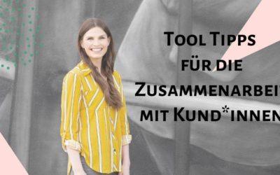Tool-Tipps für die Zusammenarbeit mit Kund*innen