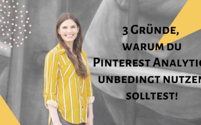 3 Gründe, warum du Pinterest Analytics unbedingt nutzen solltest!