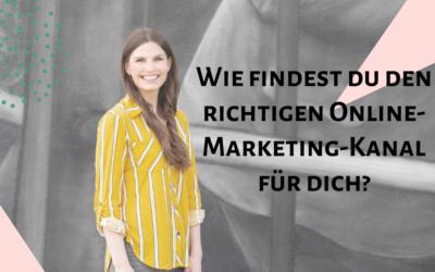 Wie findest du den richtigen Online-Marketing-Kanal für dich?
